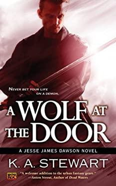 A Wolf at the Door: A Jesse James Dawson Novel 9780451464637