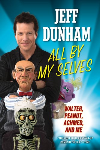 All by My Selves: Walter, Peanut, Achmed, and Me 9780451234698