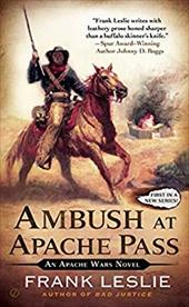 Ambush at Apache Pass: An Apache Wars Novel 22182543