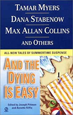 And the Dying is Easy: All-New Tales of Summertime Suspense 9780451203298