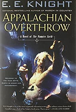 Appalachian Overthrow: A Novel of the Vampire Earth 9780451414441