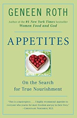 Appetites: On the Search for True Nourishment 9780452276796