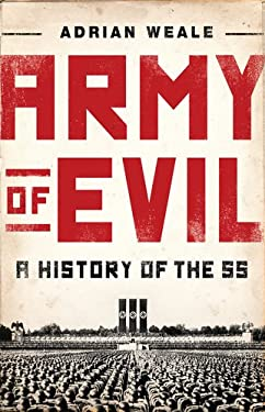 Army of Evil: A History of the SS 9780451237910