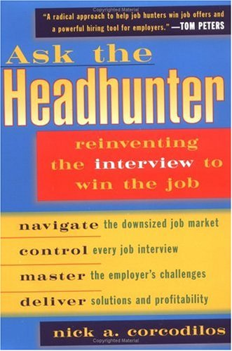 Ask the Headhunter: Reinventing the Interview to Win the Job 9780452278011