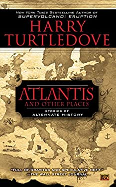 Atlantis and Other Places: Stories of Alternate History 9780451463876