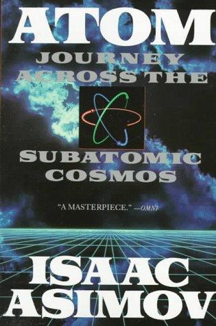 Atom: Journey Across the Subatomic Cosmos 9780452268340