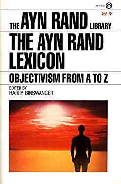 The Ayn Rand Lexicon: Objectivism from A to Z 9780452010512