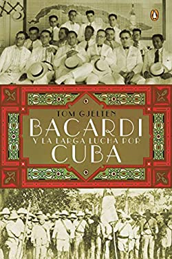 Bacardi y la Larga Lucha Por Cuba = Bacardi and the Long Fight for Cuba 9780451414953