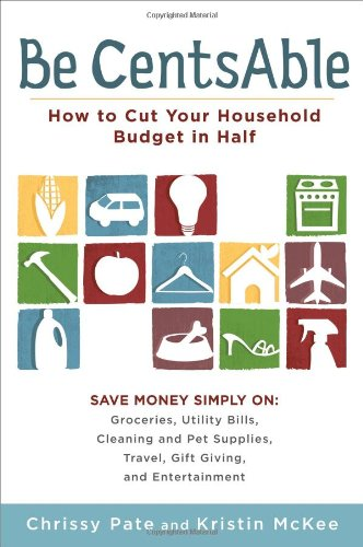 Be CentsAble: How to Cut Your Household Budget in Half 9780452296244
