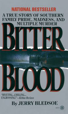 Bitter Blood: A True Story of Southern Family Pride, Madness, and Multiple Murder 9780451402103