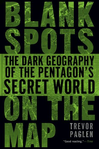 Blank Spots on the Map: The Dark Geography of the Pentagon's Secret World 9780451229168