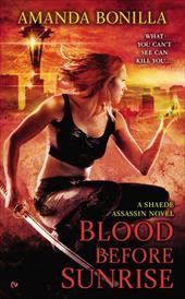 Blood Before Sunrise: A Shaede Assassin Novel