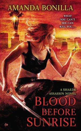 Blood Before Sunrise: A Shaede Assassin Novel 9780451237460