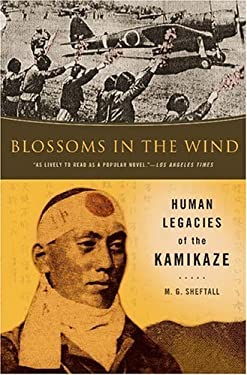 Blossoms in the Wind: Human Legacies of the Kamikaze 9780451214874