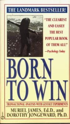 Born to Win: Transactional Analysis with Gestalt Experiments 9780451165213
