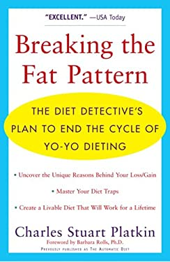 Breaking the Fat Pattern: The Diet Detective's Plan to End the Cycle of Yo-Yo Dieting 9780452285347