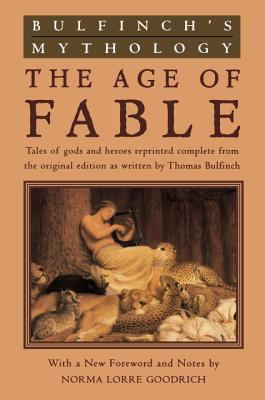 Bulfinch's Mythology: The Age of Fable 9780452011526