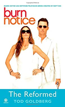 Burn Notice: The Reformed 9780451232007