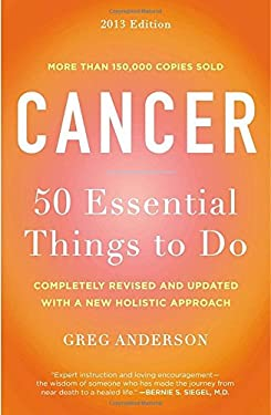 Cancer: 50 Essential Things to Do : 2013 Edition