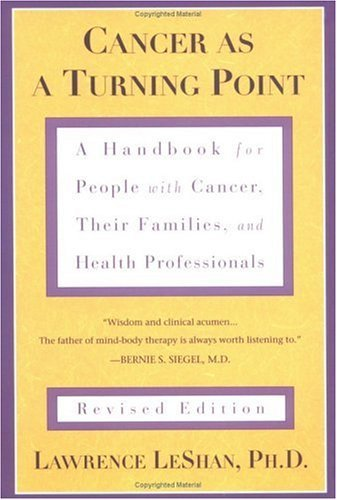 Cancer as a Turning Point: A Handbook for People with Cancer, Their Families, and Health Professionals 9780452271371