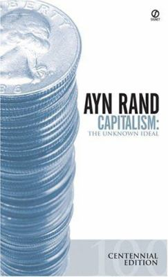 Capitalism: The Unknown Ideal 9780451147950