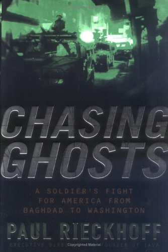 Chasing Ghosts: A Soldier's Fight for America from Baghdad to Washington 9780451218414