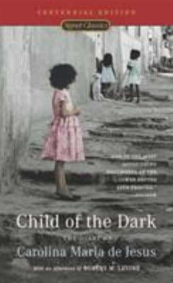 Child of the Dark: The Diary of Carolina Maria de Jesus (100th Anniversary Edition) 9780451529107