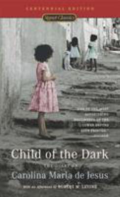 Child of the Dark: The Diary of Carolina Maria de Jesus (100th Anniversary Edition)