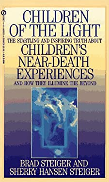 Children of the Light: The Startling and Inspiring Truth about Children's Near-Death Experiences a 9780451185334