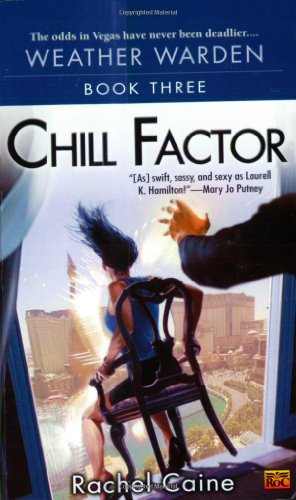 Chill Factor: Book Three of the Weather Warden 9780451460103