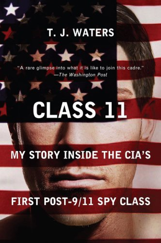 Class 11: My Story Inside the CIA's First Post-9/11 Spy Class 9780452288713
