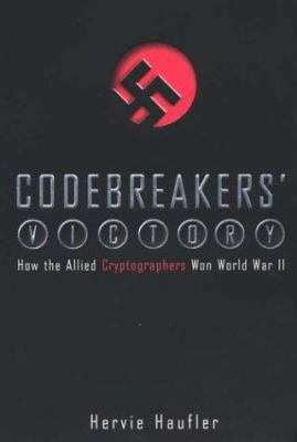 Codebreakers' Victory: How the Allied Cryptogaphers Won World War II 9780451209795