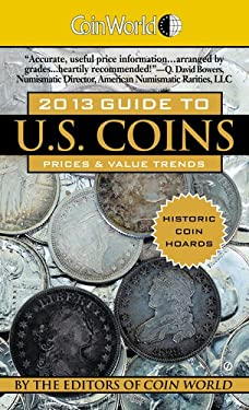 Coin World 2013 Guide to U.S. Coins: Prices & Value Trends 9780451415523