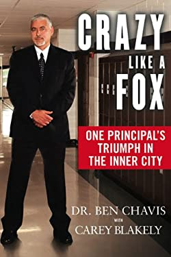 Crazy Like a Fox: One Principal's Triumph in the Inner City 9780451228185