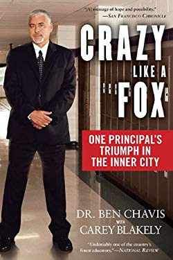 Crazy Like a Fox: One Principal's Triumph in the Inner City 9780451228697