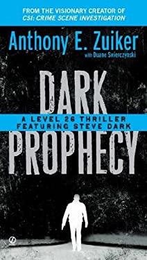 Dark Prophecy: A Level 26 Thriller Featuring Steve Dark 9780451234933