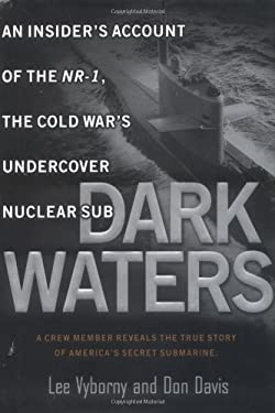 Dark Waters: An Insider's Account of the NR-1, the Cold War's Undercover Nuclear Sub 9780451207777