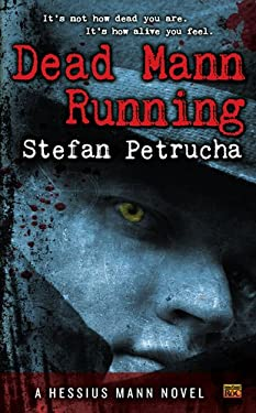 Dead Mann Running: A Hessius Mann Novel 9780451464743