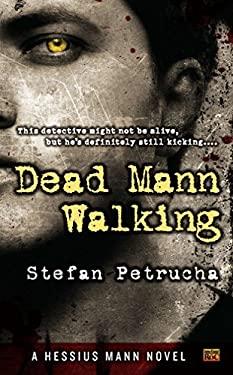 Dead Mann Walking: A Hessius Mann Novel 9780451464217