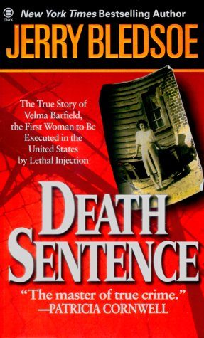 Death Sentence: The True Story of Velma Barfield's Life, Crimes, and Punishment 9780451407559