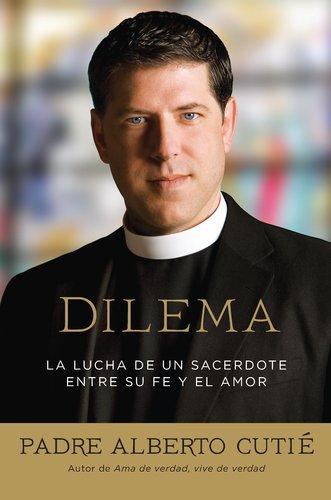 Dilema (Spanish Edition): La Lucha de Un Sacerdote Entre Su Fe y El Amor 9780451232021