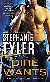 Dire Wants: A Novel of the Eternal Wolf Clan 17467169