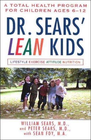 Dr. Sears' L.E.A.N. Kids: A Total Health Program for Children Ages 6-11 9780451209764