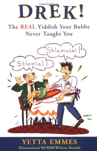 Drek!: The Real Yiddish Your Bubbe Never Taught You 9780452278998