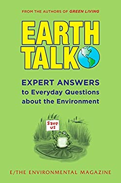 Earthtalk: Expert Answers to Everyday Questions about the Environment 9780452290129