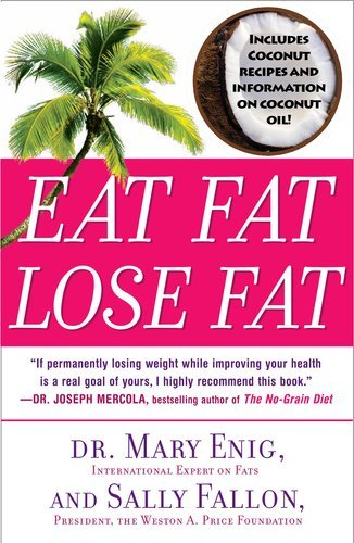 Eat Fat, Lose Fat: The Healthy Alternative to Trans Fats 9780452285668
