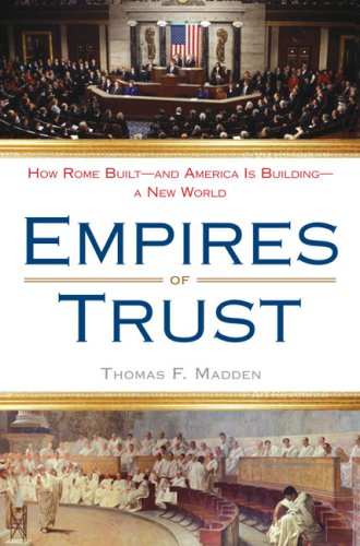 Empires of Trust: How Rome Built--And America Is Building--A New World 9780452295452