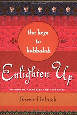 Enlighten Up: The Keys to Kabbalah 9780451216502