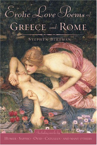 Erotic Love Poems of Greece and Rome: 6 9780451214805