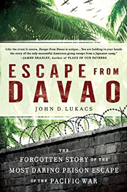 Escape from Davao: The Forgotten Story of the Most Daring Prison Break of the Pacific War 9780451234100